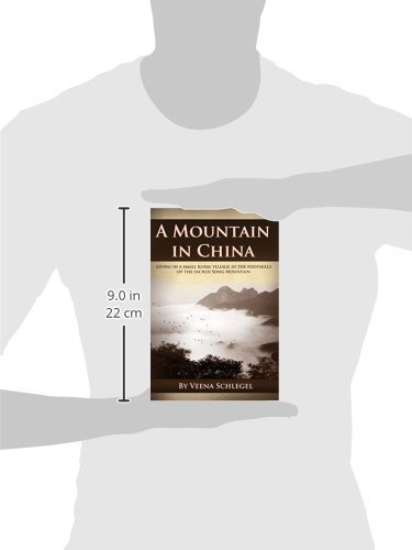 A Mountain in China: Living in a small rural village in the foothills of the sacred Song Mountain [Idioma Inglés]