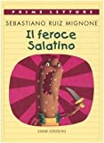 Il feroce salatino. Ediz. illustrata