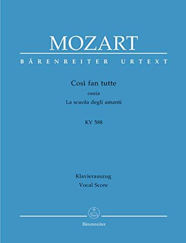 Così fan tutte ossia La scuola degli amanti KV 588 -Dramma giocoso in zwei Akten-. Klavierauszug vokal, Urtextausgabe. BÄRENREITER URTEXT