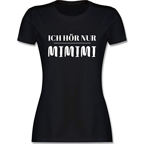 Sprüche - Ich höre nur mimimi - S - Schwarz - Tshirt mit Spruch mimimi - L191 - Tailliertes Tshirt für Damen und Frauen T-Shirt