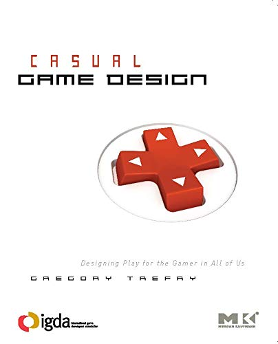 Casual Game Design: Designing Play for the Gamer in ALL of Us (English Edition)