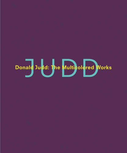 Donald Judd: The Multicolored Works