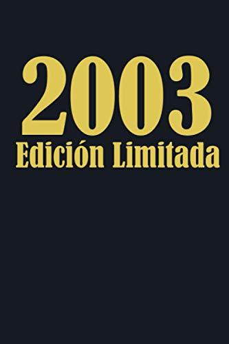 2003 Edición Limitada: Idea de regalo de feliz cumpleaños número 18, Diario 18 años, Gran regalo de cuaderno de cumpleaños/ 120 páginas / 6x9 pulgadas