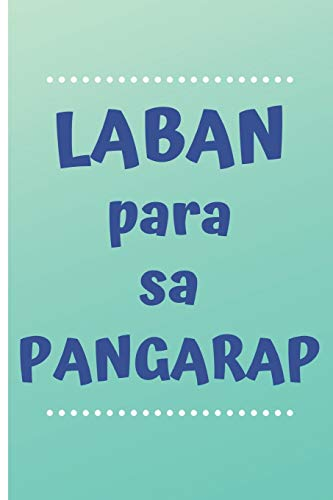 Laban para sa Pangarap: A Journal for Your Hopes and Dreams (Tagalog) 'Fight for your Dream'