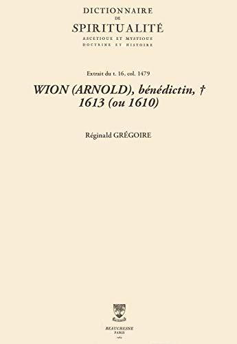 WION (ARNOLD), bénédictin, † 1613 (ou 1610) (Dictionnaire de spiritualité)