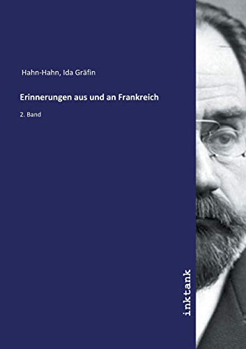 Hahn-Hahn, I: Erinnerungen aus und an Frankreich