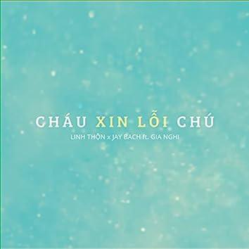 Cháu Xin Lỗi Chú (feat. Gia Nghi)