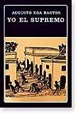 Yo, el Supremo (Biblioteca Ayacucho) (Spanish Edition)