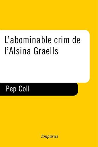 L'abominable crim de l'Alsina Graells (BUTXACA) (Catalan Edition)