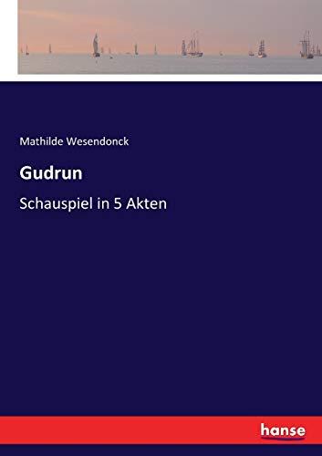 Gudrun: Schauspiel in 5 Akten