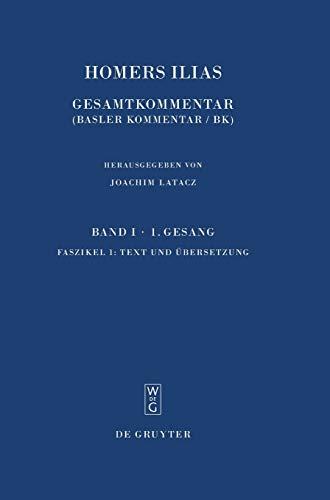 Homers Ilias. Erster Gesang (A): Text und Übersetzung (Sammlung wissenschaftlicher Commentare (SWC), Band 1)
