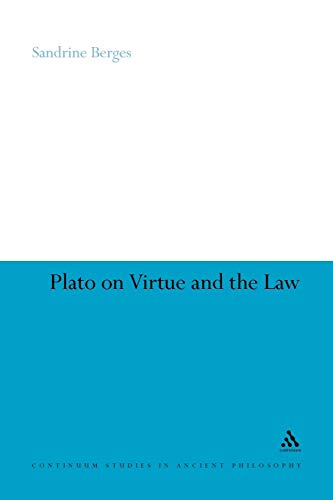 Plato on Virtue and the Law (Continuum Studies in Ancient Philosophy)の詳細を見る