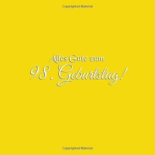 Alles Gute zum 98 Geburtstag: Gästebuch zum 98 jahre Geburtstag Gäste buch party geschenkideen deko dekoration geburtstagsdeko geschenk zum 98 ... mann mutter oma opa vater freund Cover Gelb