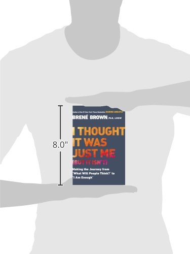 I Thought it Was Just Me (But it Isn't): Telling the Truth About Perfectionism, Inadequacy and Power