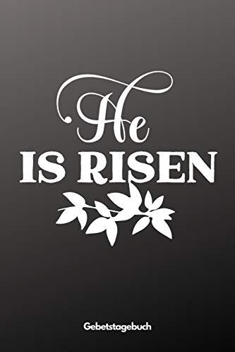 He Is Risen - Gebetstagebuch: A5 Gebetstagebuch | Notizbuch | Bibel Journal | Gebetsbuch | Einschreibbuch | Christliches Notizbuch | Achtsamkeit | ... Orthodoxe, Kinder, Männer und Frauen