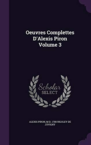 Oeuvres Complettes D'Alexis Piron Volume 3