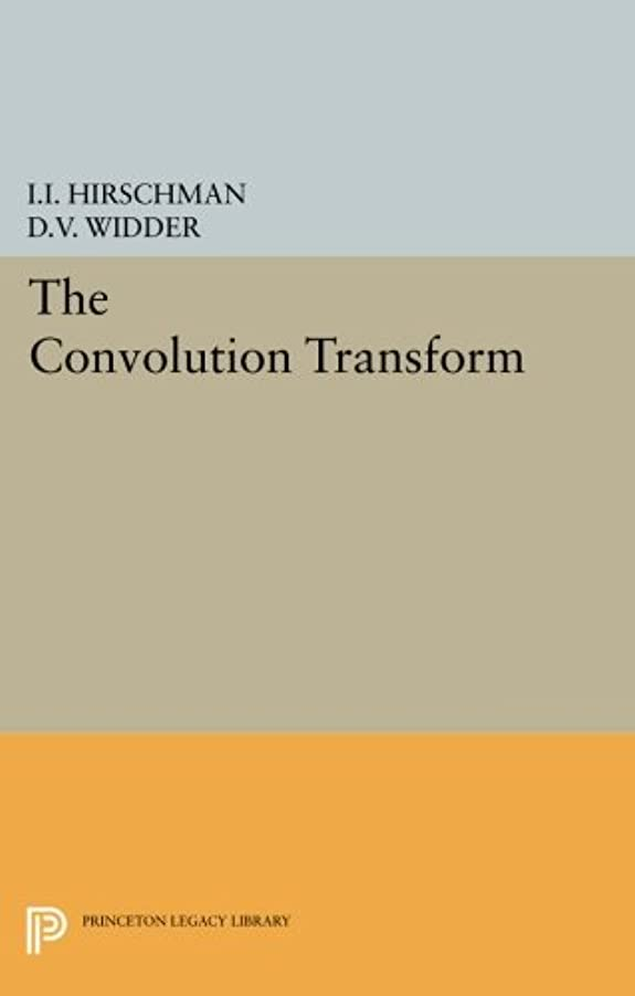 爵ラッカスアナニバーConvolution Transform (Princeton Legacy Library)