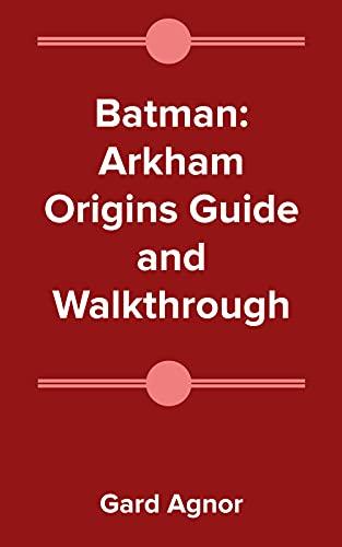 Batman: Arkham Origins Guide and Walkthrough (English Edition)