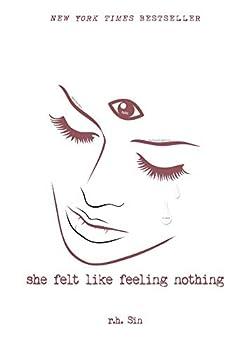 She Felt Like Feeling Nothing  Volume 1   What She Felt
