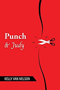 Punch & Judy by [Kelly Van  Nelson]
