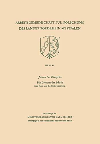 Die Grenzen Der Schrift. Der Kern Der Rechtschreibreform (Arbeitsgemeinschaft für Forschung des Landes Nordrhein-Westfalen)