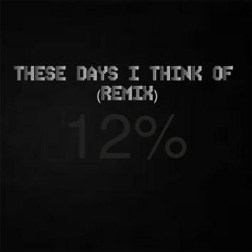 These Days I Think Of (Remix) [feat. Teka Marie]