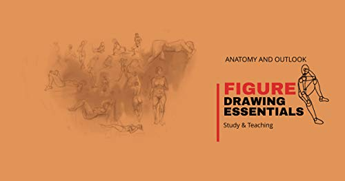 Anatomy And Outlook Figure Drawing Essentials (English Edition)