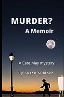 Murder? A Memoir