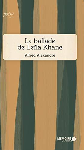 La ballade de Leïla Khane (French Edition)