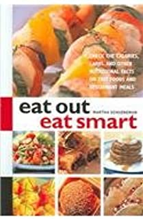 Eat Out Eat Smart: Check the Calories, Carbs, and Other Nutritional Facts on Fast Foods and Restaurant Meals