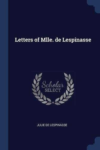 LETTERS OF MLLE DE LESPINASSE