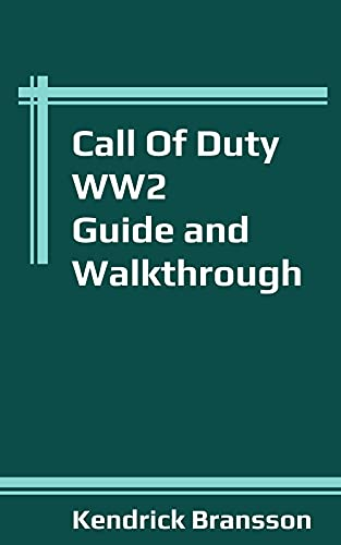 Call Of Duty WW2 Guide and Walkthrough (English Edition)