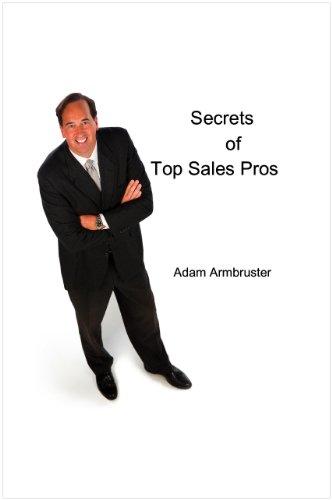 Secrets of Top Sales Pros - 2010 Edition (English Edition)