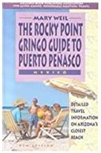 The Rocky Point Gringo Guide to Puerto Penasco, Mexico