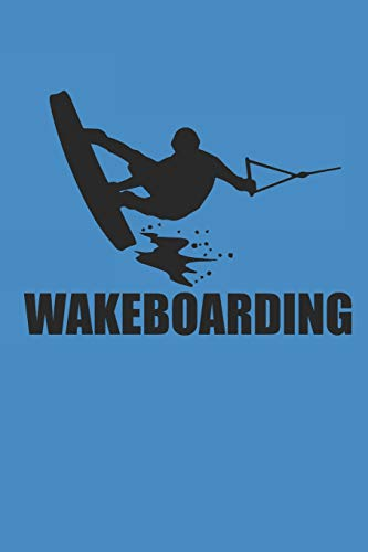WAKEBOARDING: Notizbuch Wakeboard Notebook Wakeboarding Journal 6x9 lined