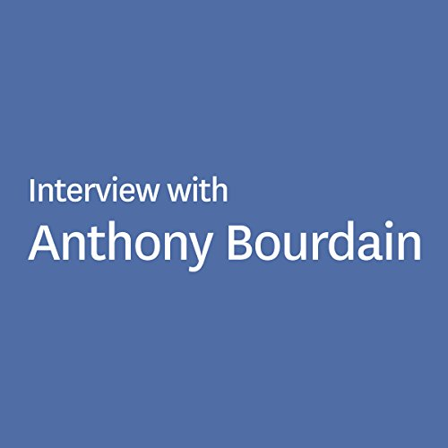 Interview with Anthony Bourdain audiobook cover art