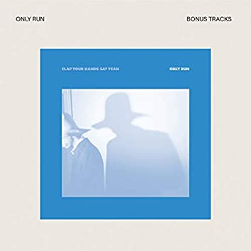 Only Run (Bonus Tracks)