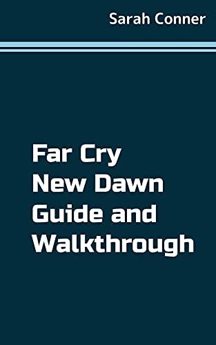 Far Cry New Dawn Guide and Walkthrough (English Edition)