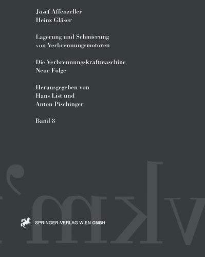 Lagerung und Schmierung von Verbrennungsmotoren (Die Verbrennungskraftmaschine. Neue Folge) (German Edition) by Josef Affenzeller Heinz Glser(2012-10-24)