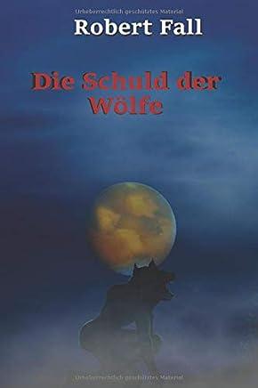 Die Schuld der Wölfe