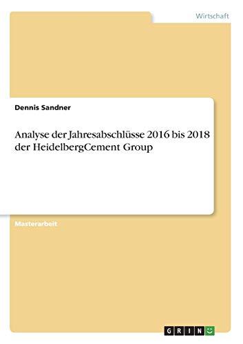 Analyse der Jahresabschlüsse 2016 bis 2018 der HeidelbergCement Group