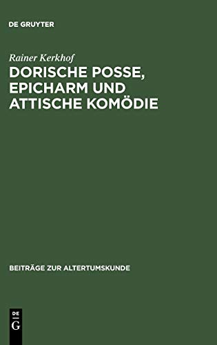 Dorische Posse, Epicharm und Attische Komödie (Beiträge zur Altertumskunde, 147, Band 147)