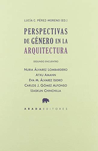 Perspectivas de género en la arquitectura. Segundo encuentro (Lecturas de Arquitectura)