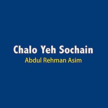 Chalo Yeh Sochain
