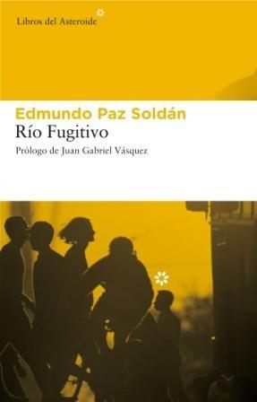 Rio Fugitivo: 33 (Libros del Asteroide)