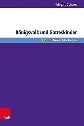 Konigsvolk Und Gotteskinder: Der Entwurf Der Sozialen Welt Im Material Der Traditio Duplex