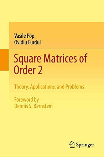 Square Matrices of Order 2: Theory, Applications, and Problems