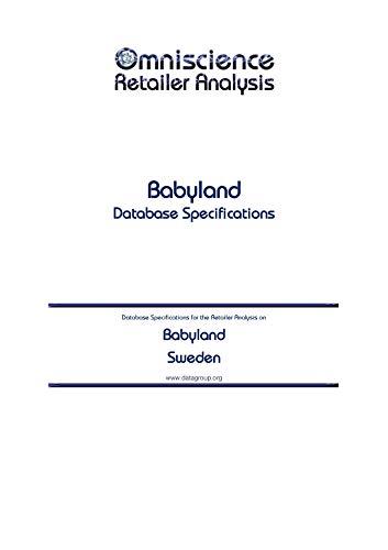 Babyland - Sweden: Retailer Analysis Database Specifications (Omniscience Retailer Analysis - Sweden Book 9147) (English Edition)