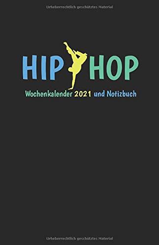 Hip Hop Kalender 2021 Wochenübersicht und Notizbuch: Hip Hop Buchkalender 2021 Wochenkalender und Notizbuch: links Wochenübersicht, rechts linierte Seiten, ca DIN A5, b-schwarz