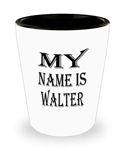 Awesome Walter Gifts White Ceramic Shot Glass - My Name Is - Best Inspirational Gifts and Sarcasm ak1676